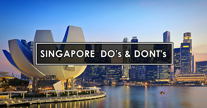 singapore dos and donts