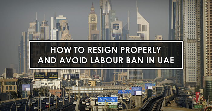 resign properly and avoid labour ban uae