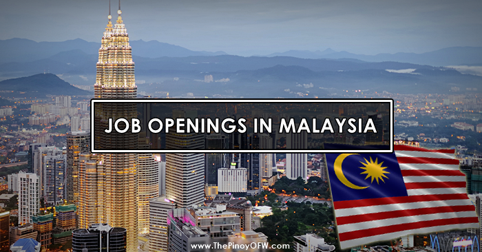 Job Openings in Malaysia | The Pinoy OFW