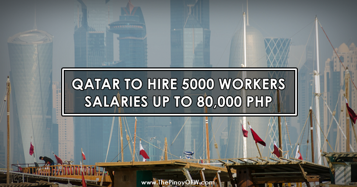 JOB ALERT: Qatar to Hire 5000 Workers, Salaries up to 80,000