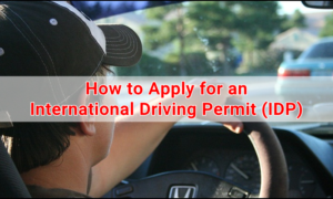 How to Apply for an International Driving Permit (IDP)