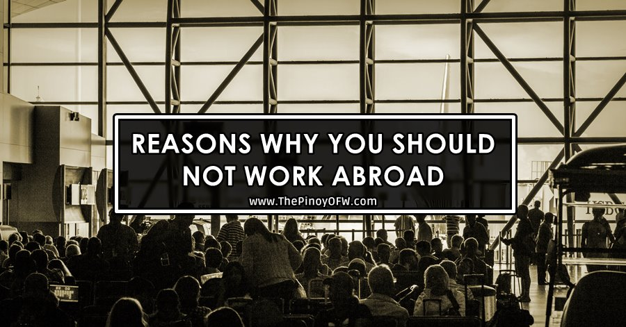 reasons why you should not work abroad