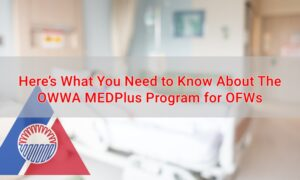 Here's What You Need to Know About the OWWA MEDPlus Program for OFWs